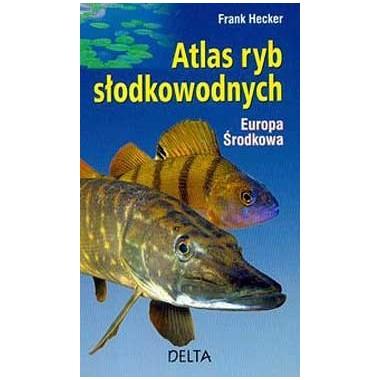 Atlas ryb słodkowodnych - Europa Środkowa